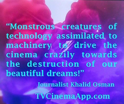 TV Cinema App: Monstrous Creatures Assimilated to Machinery to Drive the Cinema Crazily Towards the Destruction of Our Beautiful Dreams.
