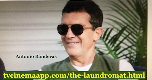 tvcinemaapp.com/the-laundromat.html: The Laundromat: Actor Antonio Banderas,